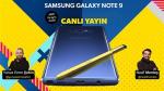 Canlı Yayın: Samsung Galaxy Note 9 tanıtıldı!