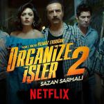 Netflix'in Organize İşler ısrarının nedeni belli oldu