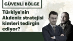 Güvenli Bölge: Türkiye'nin Akdeniz stratejisi