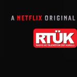 Netflix, puhutv, BluTV artık RTÜK denetimi altında