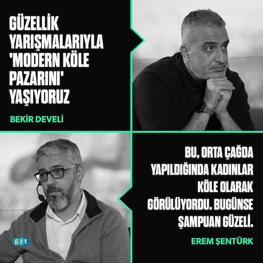 Erem Şentürk: Güzellik yarışmaları modern köle pazarıdır