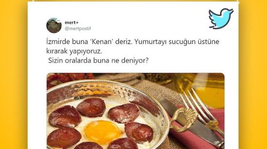 'İzmirliler sucuklu yumurtaya Kenan diyor' trollemesine gelen cevaplar