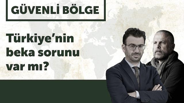 Güvenli Bölge: Türkiye'nin beka sorunu var mı?