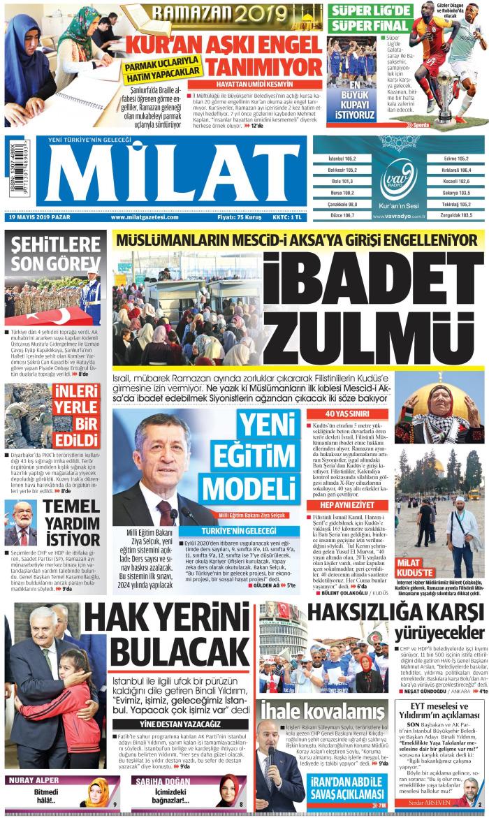 MİLAT Gazetesi 19 Mayıs 2019, Pazar Günü Manşeti