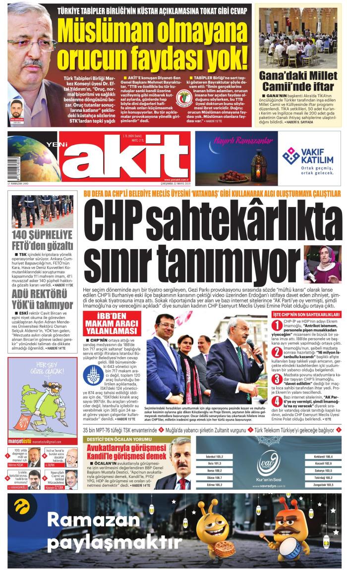 YENİ AKİT Gazetesi 22 Mayıs 2019, Çarşamba Günü Manşeti