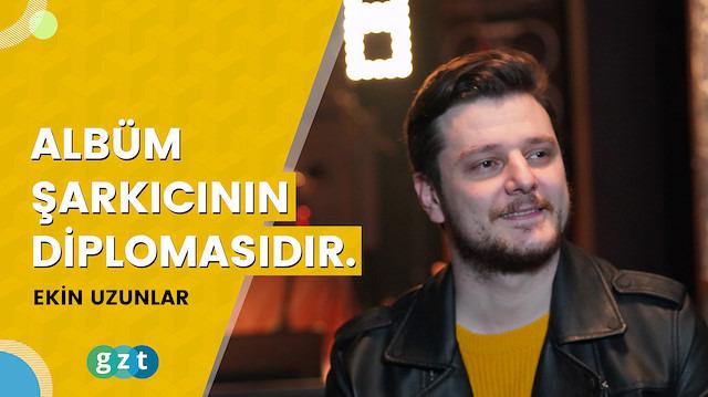 """Ekin Uzunlar: """"Albüm şarkıcının diplomasıdır."""""""
