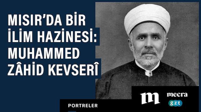 Mısır'da bir ilim hazinesi: Muhammed Zâhid Kevserî