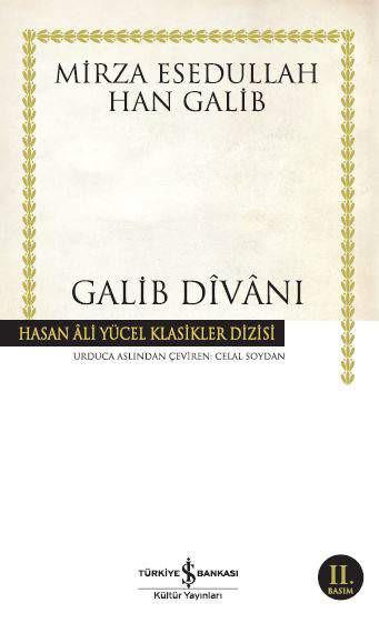 Mirza Galib'in eserleri Türkçeye tercüme edilerek yayımlanmıştır.