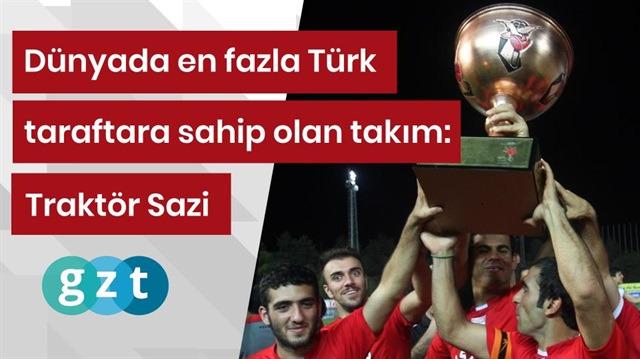 Dünyada en fazla Türk taraftara sahip olan takım: Traktör Sazi
