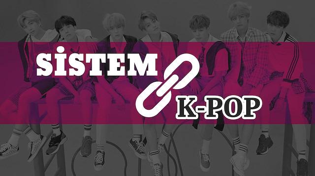 SİSTEM | K-Pop çılgınlığı