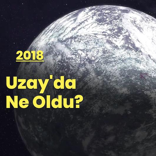 2018'in Uzay Raporu: 'Neler yaşadık?'