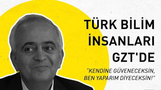 Türk bilim insanları GZT'de: 'Ben yaparım diyeceksin!'